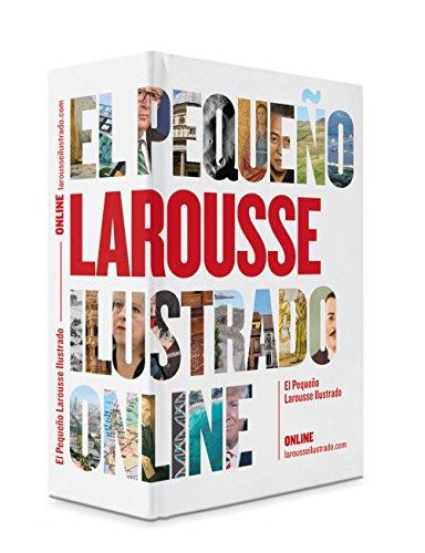 El Pequeño Larousse ilustrado (Larousse - Lengua Española - Diccionarios Enciclopédicos)