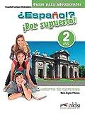 ¿Español? ¡Por supuesto! 2-A2 - libro de ejercicios (Métodos - Adolescentes - Español Por Supuesto - Nivel A2)