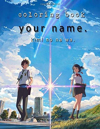 Kimi no na wa. Coloring Book: (Anime Your Name.)