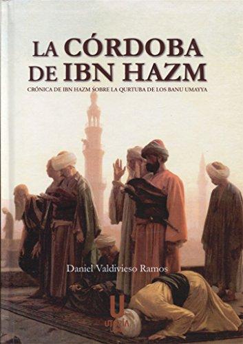 La Córdoba de Ibn Hazm por Daniel Valdivieso Ramos