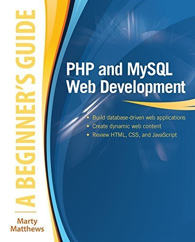 PHP and MySQL Web Development: A Beginner's Guide 1st edition by Matthews, Marty (2014) Paperback