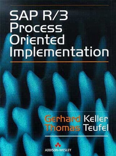 SAP R/3 Process Oriented Implementation: Iterative Process Prototyping by G. Keller (1998-07-21)