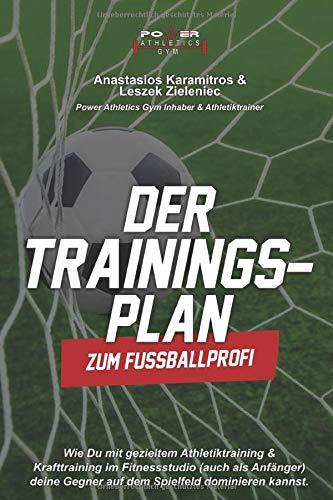 Der Trainingsplan zum Fußballprofi: Wie Du mit gezieltem Athletiktraining & Krafttraining im Fitnessstudio (auch als Anfänger) deine Gegner auf dem Spielfeld dominieren kannst.