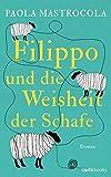 Filippo und die Weisheit der Schafe: Roman
