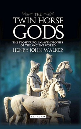 [(The Twin Horse Gods : The Dioskouroi in the Mythologies of Ancient Greece and Vedic India)] [By (author) Henry John Walker] published on (June, 2015)