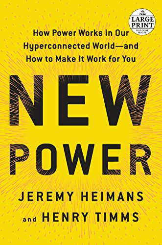 New Power: How Power Works in Our Hyperconnected World--And How to Make It Work for You (Random House Large Print) por Jeremy Heimans
