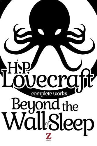 Beyond the Wall of Sleep: Volume 4 (Complete Works) by H. P. Lovecraft (2013-12-05)