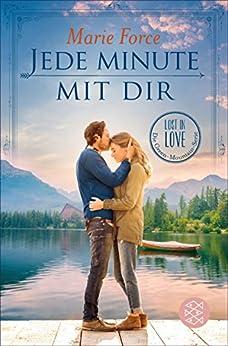 Jede Minute mit dir (Lost in Love. Die Green-Mountain-Serie 7) von [Force, Marie]