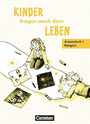 Kinder fragen nach dem Leben - Bisherige Ausgabe / 1. Schuljahr - Arbeitsfibel Religion,