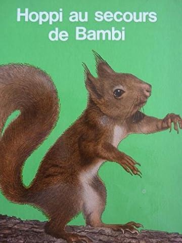 Hoppi au secours de Bambi : Une histoire d'écureuils et de chevreuils contée par Véra, illustrée de 60 photographies d'animaux prises par de rusés chasseurs