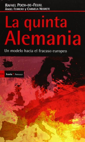 La Quinta Alemania. Un Modelo Hacia El Fracaso Europeo (Antrazyt)