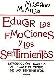 Educar las emociones y los sentimientos: Introducción práctica al complejo mundo de los sentimientos (Educación Hoy)