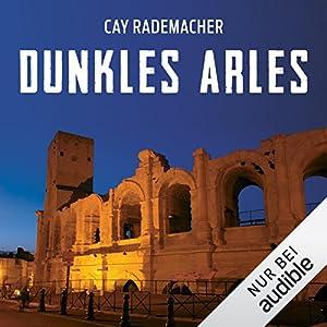Dunkles Arles. Ein Provence-Krimi: Capitaine Roger Blanc 5