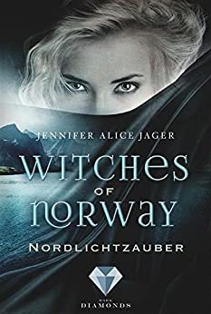 Witches of Norway, Band 1: Nordlichtzauber von [Jager, Jennifer Alice]