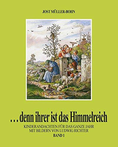 ... denn ihrer ist das Himmelreich, Bd. 1: 1. Vierteljahr