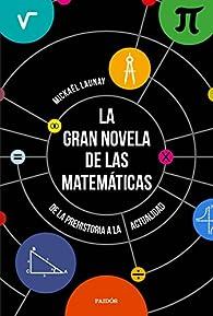 La gran novela de las matemáticas par Mickaël Launay