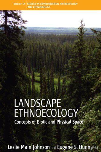 Landscape Ethnoecology: Concepts of Biotic and Physical Space (Environmental Anthropology and Ethnobiology Book 9) (English Edition)