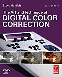 [The Art and Technique of Digital Color Correction] (By: Steve Hullfish) [published: June, 2012]