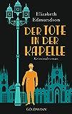 Der Tote in der Kapelle: Kriminalroman