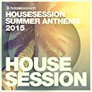 Housesession Summer Anthems 2015 (Compiled By Tune Brothers)