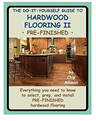 The Do-It-Yourself Guide to Hardwood Flooring II Pre-Finished: Everything You Need to Know to Select, Prep, and Install Pre-Finished Hardwood Flooring. - cheap UK light store.