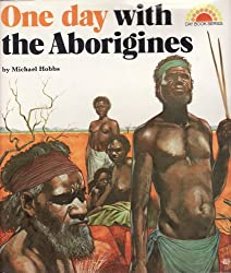 One Day with the Aborigines (Day book series)