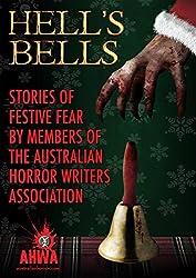 Hell's Bells: Stories of Festive Fear by members of the Australian Horror Writers Association