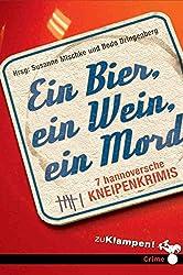 Ein Bier, ein Wein, ein Mord: 7 hannoversche Kneipenkrimis (German Edition)
