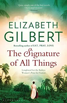 The Signature of All Things par [Gilbert, Elizabeth]