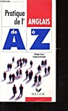 pratique de l anglais de a ? z