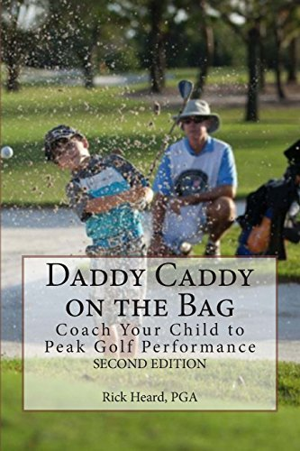 daddy-caddy-on-the-bag-second-edition-coach-your-child-to-peak-golf-performance-by-heard-rick-octobe