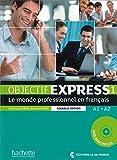 Objectif Express 1 - Nouvelle édition: Objectif Express 01. Livre de l'élève + DVD-ROM: Le monde professionnel en français