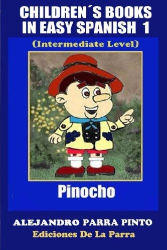 Children´s Books In Easy Spanish 1: Pinocho (Intermediate Level): Volume 1 (Spanish Readers For Kids Of All Ages!) por Alejandro Parra Pinto