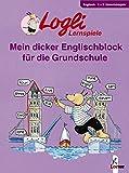 Logli-Lernspiele: Mein dicker Englischblock für die Grundschule