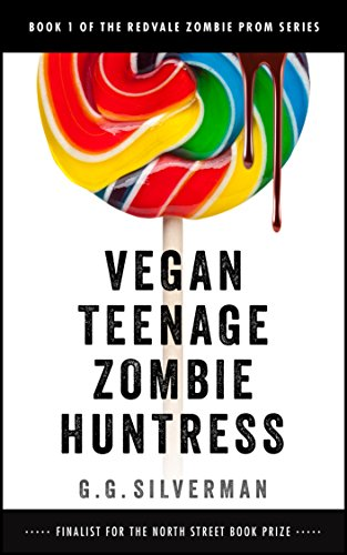 free kindle book Vegan Teenage Zombie Huntress (The Redvale Zombie Prom Series Book 1)