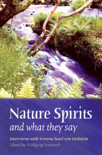 Nature Spirits and What They Say: Interviews with Verena Stael von Holstein