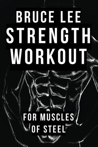 Bruce Lee Strength Workout For Muscles Of Steel por Dr Alan Radley