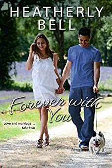 Forever with You (Starlight Hill Series Book 6) by [Bell, Heatherly]