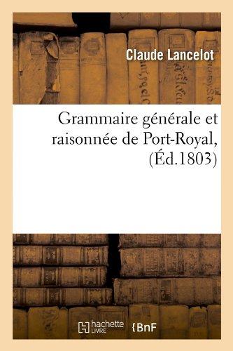 Grammaire générale et raisonnée de Port-Royal, (Éd.1803)