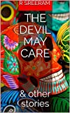 The Devil May Care: & other stories (AW Book 1)