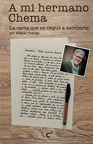 A mi hermano Chema: La carta que no llegué a escribirte por Miguel Postigo