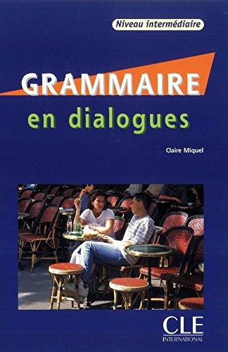 Grammaire en dialogues - Niveau intermdiaire - Livre + CD