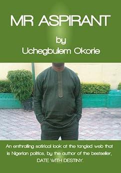 Mr Aspirant, Nigerian Politics by [Okorie, Uchegbulem]