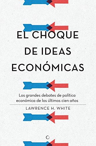 El choque de ideas económicas por White