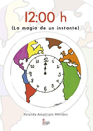 12:00 h (La magia de un instante) (Spanish Edition) usato  Spedito ovunque in Italia