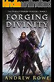 Forging Divinity (The War of Broken Mirrors Book 1)