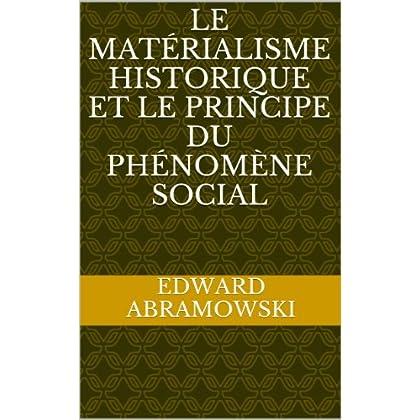 Le matérialisme historique et le principe  du phénomène social