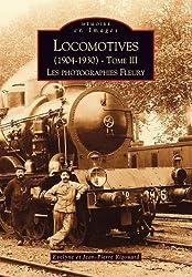 Locomotives (1904-1930) - Tome III - Les photographies Fleury