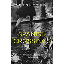 Spanish Crossings: An epic tale of love and conflict
