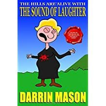 The Hills are Alive with the Sound of Laughter by Darrin Mason (2015-10-13)